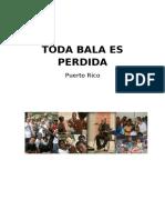 Toda Bala Es Perdida Puerto Rico.