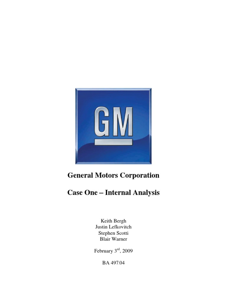 gm internal analysis Swot analysis strengths : internal weaknesses : internal having highly competent accounts marketing plan – develop a strong outlook, evaluating different ways to attract new buyers whether than is through more fuel efficiency, attractive designs.