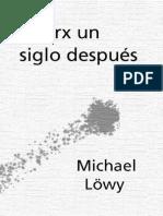 Lowy, Michael - Marx Un Siglo Despues