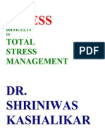 Stress Difficulty in Total Srtess Management Dr. Shriniwas Kashalikar