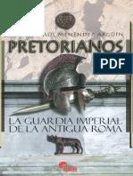 Pretorianos- La Guardia Imperial de La Antigua Roma- Adolfo R. Menéndez