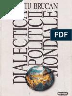 Brucan .Silviu Dialectica Politicii mondiale.pdf