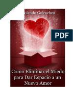 Como Eliminar El Miedo Para Dar Espacio a Un Nuevo Amor - Rolando Goicochea