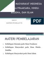 4. Kehidupan Masyarakat Indonesia Pada Masa Praaksara, Hindu-budha, Dan Islam