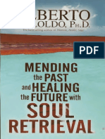 Alberto Villoldo Ph.D.-Mending The Past & Healing The Future With Soul Retrieval-Hay House (2005).pdf