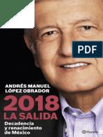 López Obrador, A. M. - 2018 La Salida, decadencia y renacimiento de México.pdf