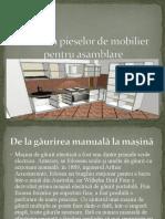 Găurirea pieselor de mobilier pentru asamblare.pptx