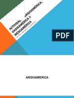 Actividad 4. Aridoamérica, Oasisamérica y Mesoamérica