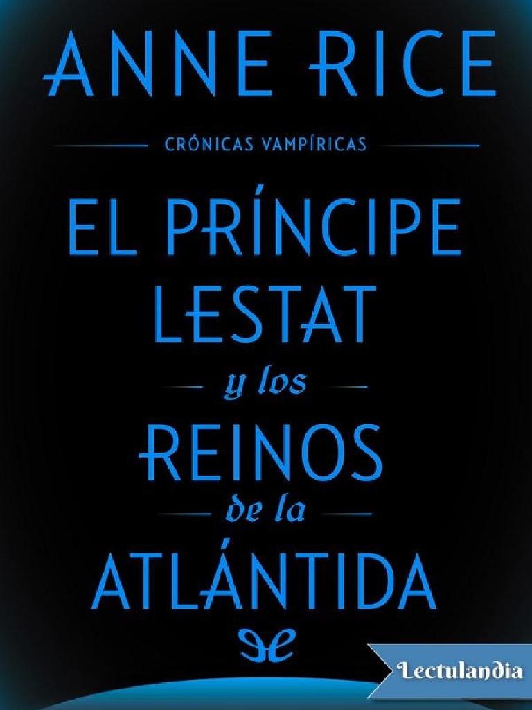 El Principe Lestat Y Los Reinos De La Atlantida Anne Rice Vampiros Idiomas
