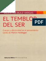Bulo Vargas Valentina - El Temblor Del Ser - Cuerpo Y Afectividad En El Pensamiento Tardio De Martin Heidegger.pdf