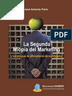 La Segunda Miopía Del Marketing - José Antonio París-FREELIBROS.org