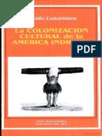 Colombres Adolfo - La Colonizacion Cultural de La America Indigena