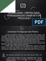 (Kelompok 8) Globalisasi, Liberalisasi Perdagangan Dan Faktor Produksi
