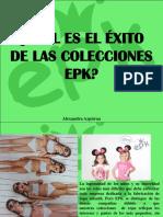 Alexandra Azpurua -  Cual es el exito de las colecciones EPK