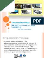 Tipos de Computadoras BRENDA PAOLA LARA P