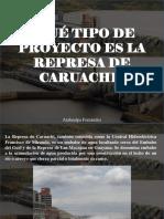 Atahualpa Fernández - ¿Qué tipo de proyecto es la represa de Caruachi?
