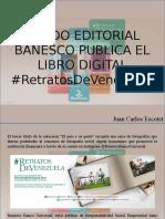 Juan Carlos Escotet - Fondo Editorial Banesco Publica El Libro Digital #Retratos de Venezuela