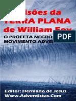 As Visões Da TERRA PLANA de William Foy