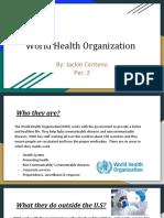 world health organization- jackie centeno