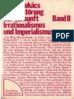 Georg Lukacs-Die Zerstörung Der Vernunft, Bd 2_ Irrationalismus Und Imperialismus_ BD II, 3 Auflage