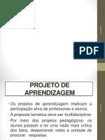 Slides Projetos de Aprendizagem