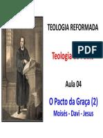 Aula 04 - Pacto Da Graça 02 Moisés-Davi-Jesus Cristo