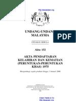Akta 152 Akta Pendaftararan Kelahiran Dan Kematian (Peruntukan-Peruntukan Khas) 1975