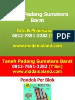 WOW !!!, WA 0812-7551-3282, Harga Tanah Kota Padang