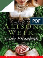 Alison Weir - Lady Elizabeth