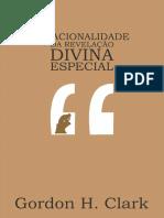 CLARK Gordon H. a Racionalidade Da Revelação Divina Especial