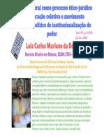 MARIANO DA ROSA, Luiz Carlos. A VONTADE GERAL COMO PROCESSO ÉTICO-JURÍDICO DE DELIBERAÇÃO COLETIVA E MOVIMENTO ECONÔMICO-POLÍTICO DE INSTITUCIONALIZAÇÃO DO PODER. Revista Direito em Debate, v. 25, n. 46, p. 94-120, mar. 2017. ISSN 2176-6622.