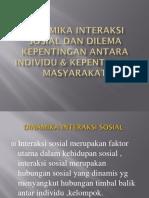 Dinamika Interaksi Sosial Dan Dilema Kpentingan Antara Individu