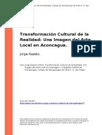Jorge Razeto (2004). Transformacion Cultural de La Realidad Una Imagen Del Arte Local en Aconcagua