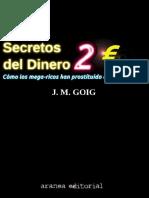 Secretos Del Dinero 2. Como Los Ricos Han Prostituido La Democracia - José Manuel Goig Campoy