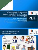 A Comunidade Escolar Como Agente Participativo No Processo de Ensino Aprendizagem