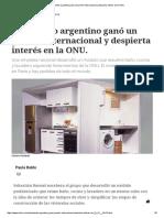 Un Invento Argentino Ganó Un Premio Internacional y Despierta Interés en La ONU