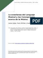 Ivana Lopez, Favio Shifres y Gustavo (..) (2005). La Ensenanza Del Lenguaje Musical y Las Concepciones Acerca de La Musica