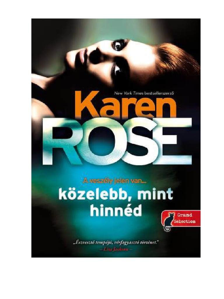 fc48308c7f Karen Rose - Közelebb, Mint Hinnéd (Romantic Suspense 16.)