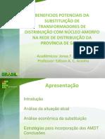 Beneficios Potenciais Da Substituição de Transformadores de Distribuição Com Núcleo Amorfo Na Rede de Distribuição Da Província de Salta