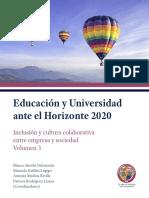Educación y Universidad ante el Horizonte 2020. Inclusión y cultura colaborativa entre empresa y sociedad. Volumen 3