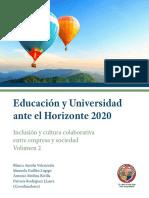 Educación y Universidad ante el Horizonte 2020. Inclusión y cultura colaborativa entre empresa y sociedad. Volumen 2