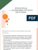 Evoluţia Şi Organizarea Jocului de Fotbal