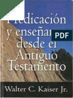 Walter C. Kaiser Jr. - Predicación y Enseñanza Desde El Antiguo Testamento