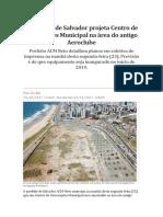 Prefeitura de Salvador Projeta Centro de Convenções Municipal Na Área Do Antigo Aeroclube
