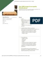 Pan 100% Integral Con Espelta (Panificadora) Receta de Unai Txu - Cookpad