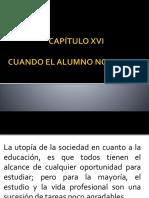Capítulo Xvi- Cuando El Alumno No Estudia