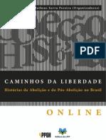 Coleção História - Caminhos Da Liberdade. História Da Abolição e Do Pós - Abolição No Brasil