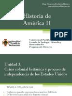 Unidad 3 Crisis colonial Británica y proceso de Independencia de los EEUU (Avance)