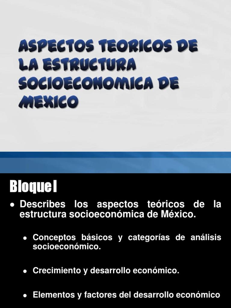 Estructura Socioeconomica De Mexico Pptx