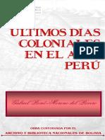 Moreno Gabriel Rene - Ultimos Dias Coloniales en El Alto Peru